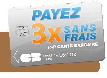 Payez en 3 fois SANS FRAIS par Cartes Bancaires